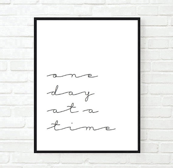 One Day At A Time Tumblr Quote Typographic Print Quote Art Etsy