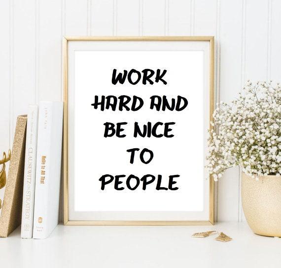 Hart Arbeiten Und Nett Sein Menschen Tumblr Zitat Etsy