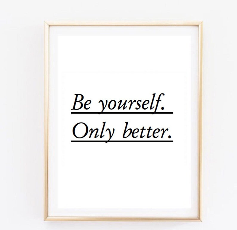 Be Yourself Only Better Quote Office Decor Love Inspirational Etsy