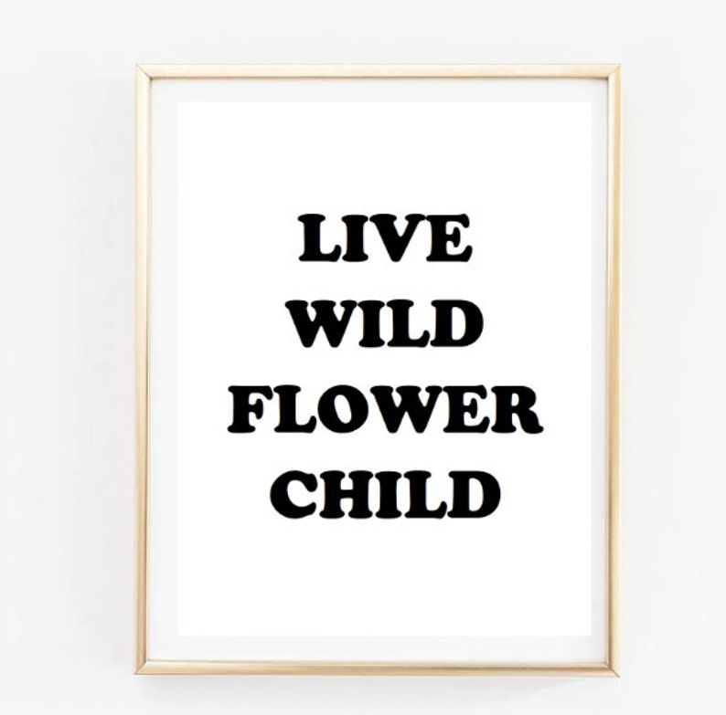 Live Wild Flower Child Inspirational Tumblr Quote Typographic Etsy