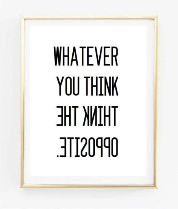 whatever you think think the opposite bathroom tumblr quote inspirational  typographic print motivational tumblr room decor quotes