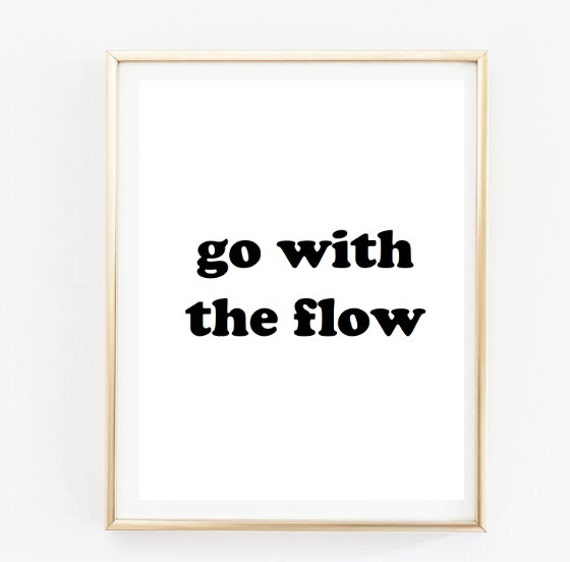 Go With The Flow Quote Inspirational Tumblr Quote Typographic Etsy