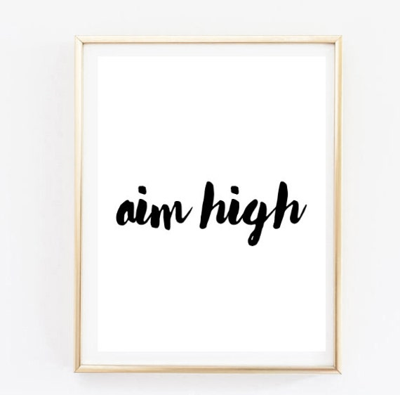 aim high handwritten inspirational tumblr quote typographic print quote  print inspirational motivational tumblr room decor framed quotes