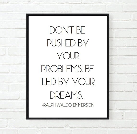 Dont Be Pushed By Your Problems Inspirational Office Etsy
