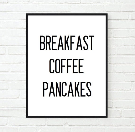 Typographic Print Quote art print wall decor breakfast coffee pacakes  kitchen decor poster saying quote tumblr room decor quotes
