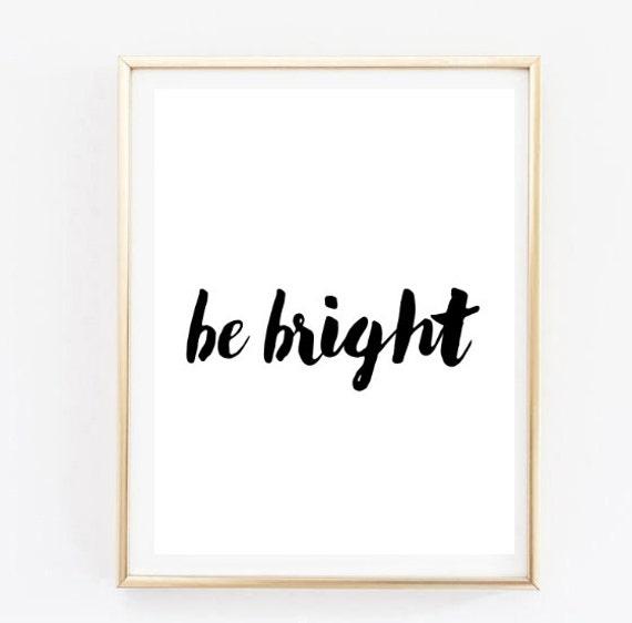 Be Bright Handwritten Inspirational Tumblr Quote Typographic Etsy