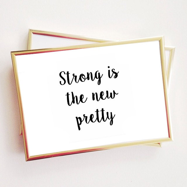 Strong Is The New Pretty Quote Typographic Print Etsy