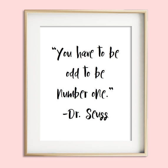 Dr. Suess quote kids rooom decor 8x10 nursery deocr typographic print  inspirational tumblr room decor framed quotes funny fashion quote