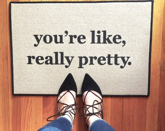 The Original You're Like, Really Pretty Doormat Door Mat Indoor/Outdoor, Welcome Mat Indoor/Outdoor Printed, Area rug by Be There in Five