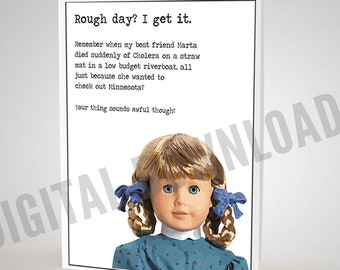 26c0ce763f American Girl Doll Funny Pop Culture Thinking of You Get Well Cheer Up Card  A6 Kirsten Larsen 90s nostalgia DIGITAL DOWNLOAD- Print Yourself