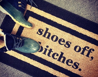 Shoes Off, Bitches® Decorative Door mat,  Area Rug, Funny Doormat // Hand Painted 20x34 by Be There in Five