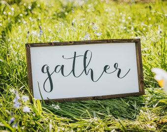 Gather ~ rustic, framed sign, famrhouse style