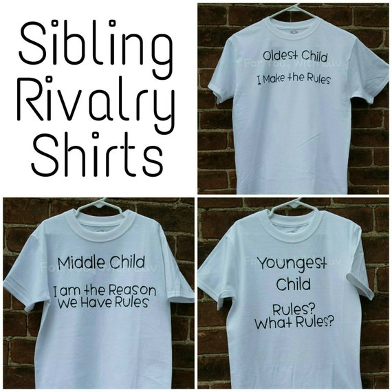 4d24f6f9f Items similar to Sibling rivalry tee shirts, Oldest, Middle, Youngest child.  Free U.S. shipping! on Etsy