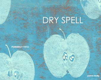 Dry Spell by Patrick Kindig (poetry)
