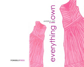 Everything I Own by Angela Just (poetry)
