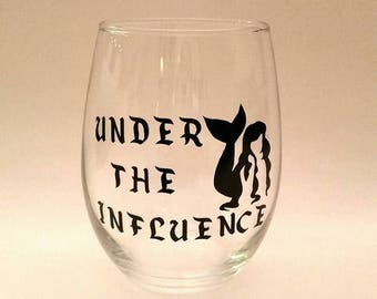 Under the Influence Wine Glass
