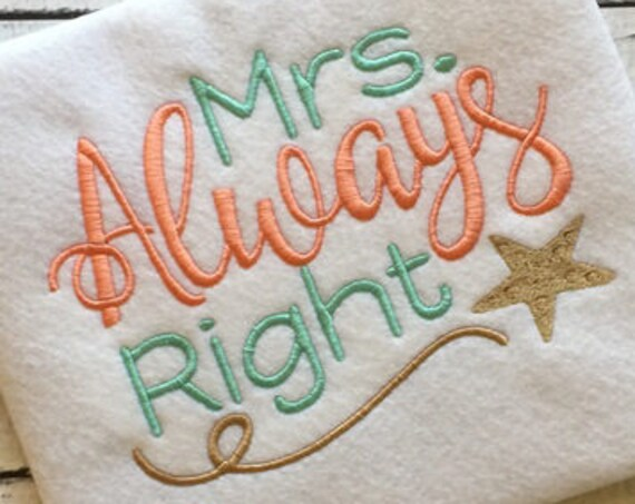 Mrs. Always Right saying embroidery design - beach embroidery design - wedding embroidery design - anniversary embroidery design - bride