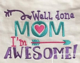 Well done Mom, I'm Awesome saying embroidery design - Mother's day embroidery design - mom embroidery design - Mom saying embroidery design