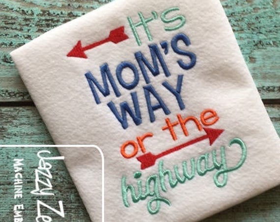 It's Mom's way or the highway saying embroidery design - Mother's day embroidery design - mom embroidery design - Mom saying embroidery
