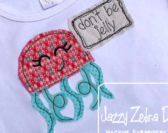 Don't be jelly Jellyfish shabby chic appliqué embroidery design - jellyfish appliqué design - beach appliqué design - baby appliqué design