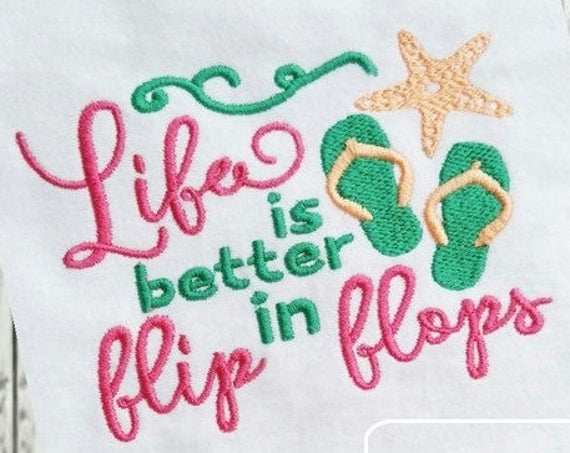 Life is better in flip flops saying embroidery design - beach embroidery design - sea embroidery design - ocean embroidery design - summer