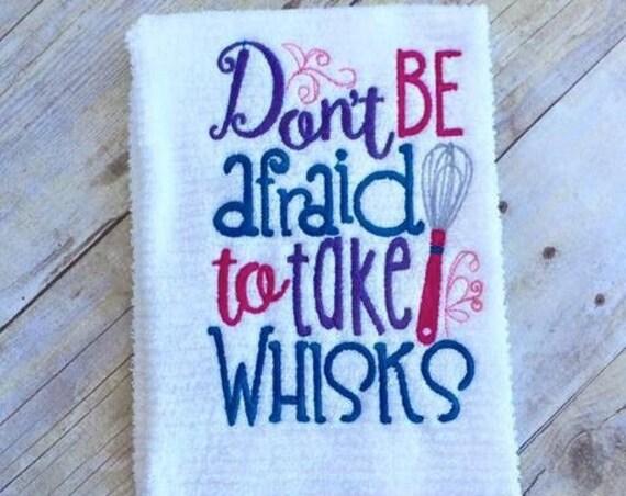 Don't Be afraid to take Whisk saying Embroidery Design - kitchen embroidery design - baking embroidery design - cooking embroidery design