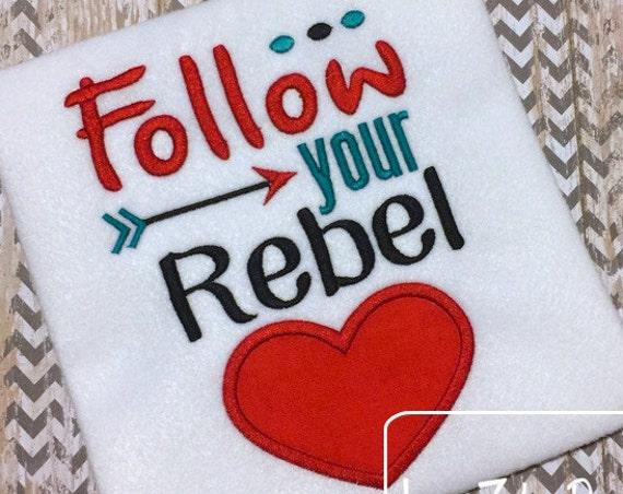Follow your rebel heart appliqué saying embroidery design - Valentine appliqué design - Valentines day appliqué design