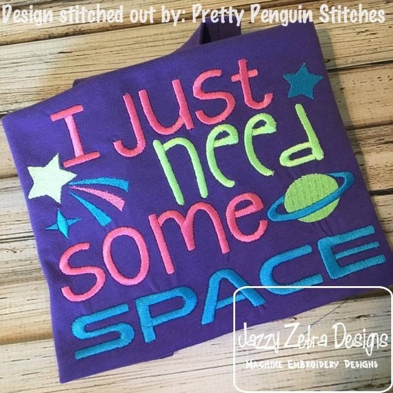 I just need some space saying embroidery Design - outer space embroidery design