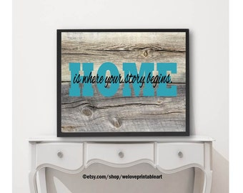 Barnwood Art, Home Is Where Your Story Begins, Turquoise Decor, Cheap Home  Decor, Printable Art, Quote Poster Print