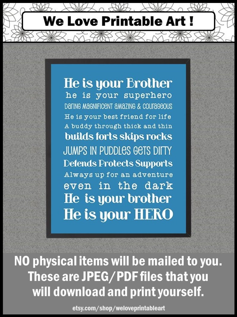 7fa327c802cf He is Your Brother Quote Poster, Big Brother Wall Art Print Blue Gift for  Big Brother from Sister, from Little Brother YOU PRINT IT Yourself