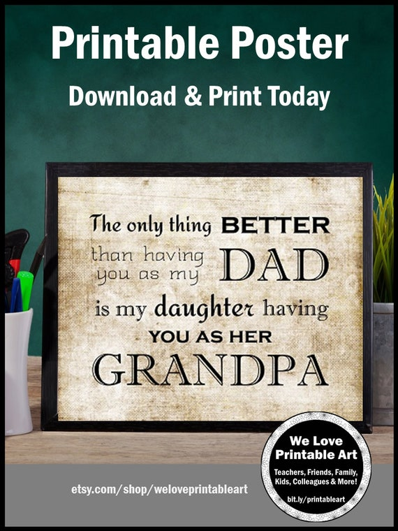 Grandpa Granddaughter Quote, Gift for Grandpa From Son, from Daughter,  Fathers Day Printable Poster, The Only Thing Better Dad Sign