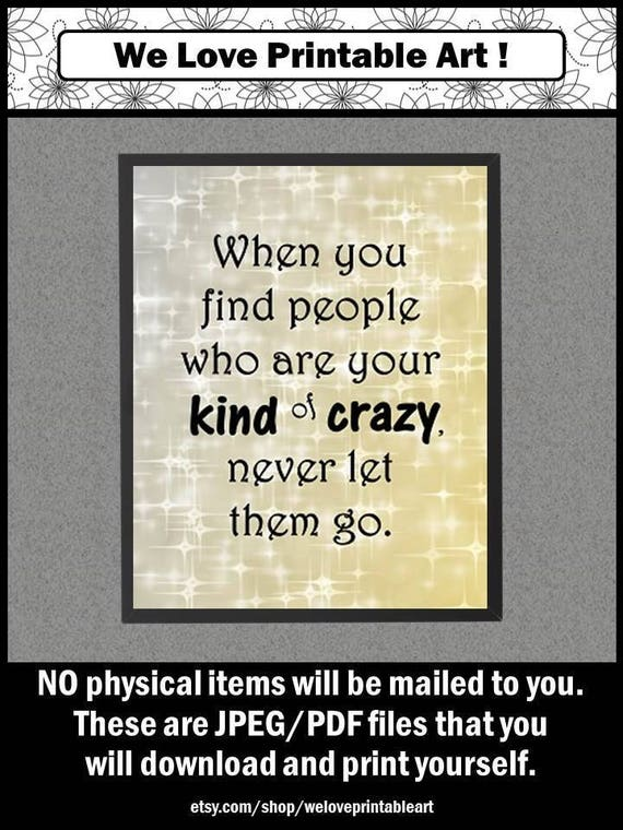 Crazy Friend Quote, Gift for Best Friend Sign, Funny Friend Birthday Gift,  Funny Friend Sign, Funny Gift for Her, Friend Funny Gift