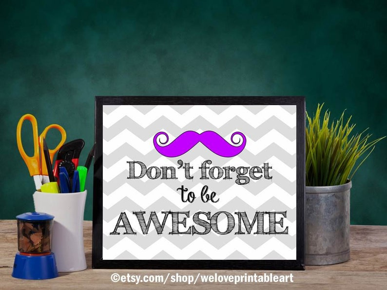 Awesome Mustache Art Quote Poster, Teacher Classroom Decor, Teacher Gift,  Classroom Decoration, Classroom Sign, Door Sign, Appreciation Gift