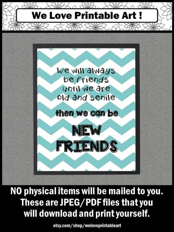 Funny Friend Gift, Old and Senile, Friend Humor, Funny Friendship Quote,  Teal Chevron Wall Art Print, Funny Best Friend Birthday Gift