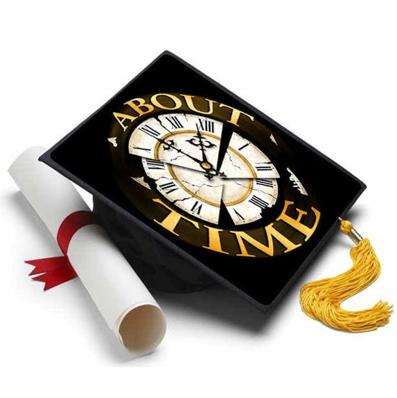About Time Decorated Grad Cap , Decorating Kit , Ideas for Graduation Caps  Tassel Toppers
