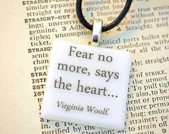 """Virginia Woolf Mrs. Dalloway quote fused glass necklace / pendant """"Fear no more, says the heart…""""."""