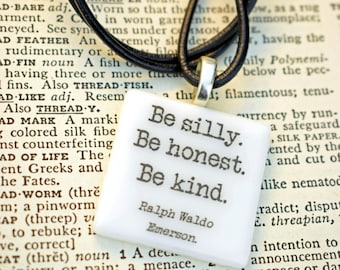 """Ralph Waldo Emerson quote fused glass necklace / pendant """"Be silly. Be honest. Be kind"""" literature quote."""
