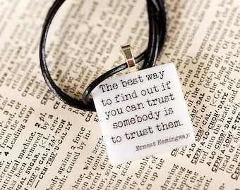"""Ernest Hemingway fused glass necklace """"The best way to find out if you can trust somebody is to trust them"""" literature quote"""