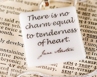 """Jane Austen fused glass necklace """"There is no charm equal to the tenderness of heart"""" literature quote from Emma by Jane Austen"""