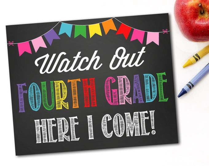 Watch Out Fourth Grade Here I Come Sign, Last Day Of School Sign, First Day Of School Sign,1st Day of School, Instant Download,DIY Printable