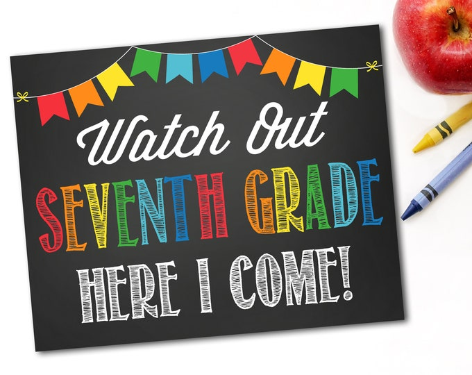 Watch Out Seventh Grade Here I Come Sign, Last Day Of School Sign, First Day Of School Sign,1st Day of School,Instant Download,DIY Printable