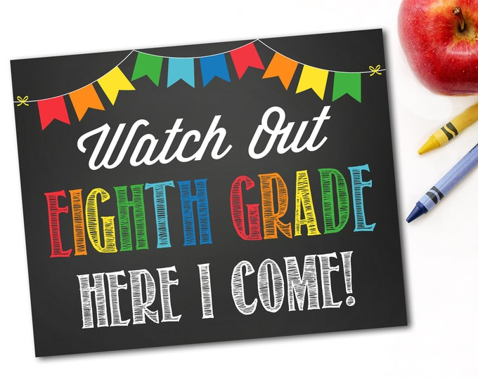 Watch Out Eighth Grade Here I Come Sign, Last Day Of School Sign, First Day Of School Sign, 1st Day of School,Instant Download,DIY Printable