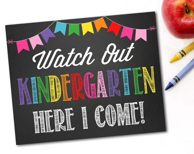 Watch Out Kindergarten Here I Come Sign, Last Day Of School Sign, First Day Of School Sign, 1st Day of School,Instant Download,DIY Printable