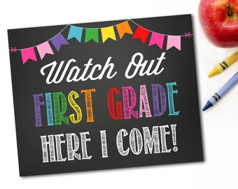 Watch Out First Grade Here I Come Sign, Last Day Of School Sign, First Day Of School Sign, 1st Day of School, Instant Download,DIY Printable