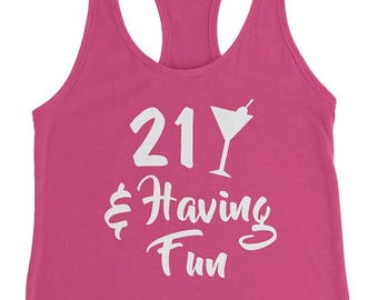 21st Birthday Shirt Women, 21 Birthday Tank Top Women, 21 and Having Fun Tank, 21st Birthday Present, 21st Birthday Gift, Birthday Tank Top
