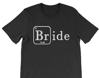 Custom Bride Shirt, Bride to Be Gift, Bride Gift, Bachelorette Party Shirt, Chemistry Element Shirt, Science Bride Shirt, Bride T-shirt