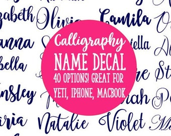 Calligraphy & Cursive Name Decal Many options + sizes! | Name decal for iPhone, Yeti, laptop, water Bottle, Tumbler | Name Sticker