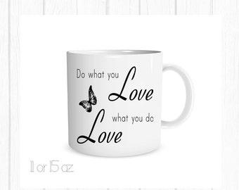 Do What You Love...Love What You Do Custom Coffee Cup, Personalized Mug, Monogram Mug