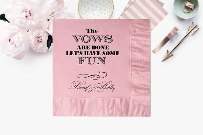 Cocktail Luncheon Dinner Guest Towels 100 Personalized Napkins Personalized Napkins Wedding Custom Monogram The Vows are Done Have Fun