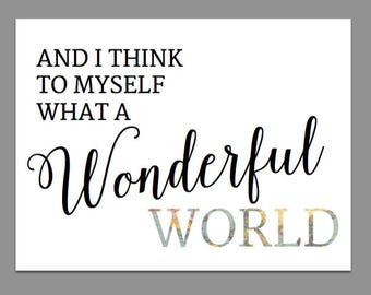 And I Think To Myself What A Wonderful World Sign - Off Centered - Travel Quotes Printable Digital File
